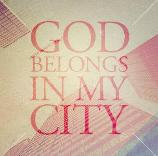 God Belongs in My City